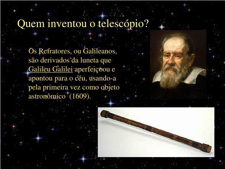 Quem inventou o telescópio?