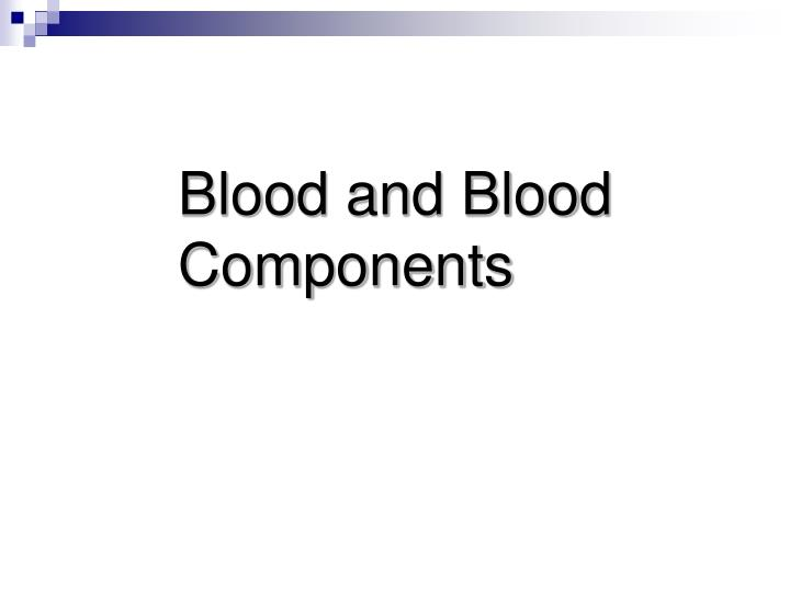 blood and blood components n.