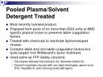 pooled plasma solvent detergent treated