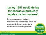 la ley 1257 naci de las trincheras culturales y legales de las mujeres
