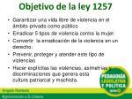 objetivo de la ley 1257