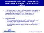 prioridad estrat gica 4 garantizar los derechos de propiedad y herencia de las mujeres