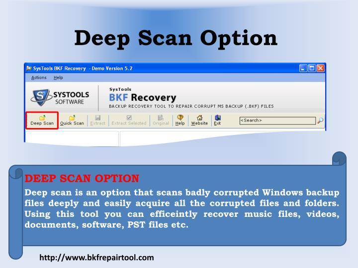 Deep scan option