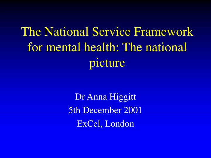 the national service framework for mental health the national picture n.