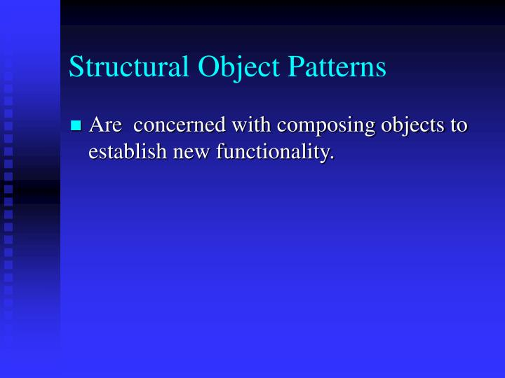 Structural Object Patterns