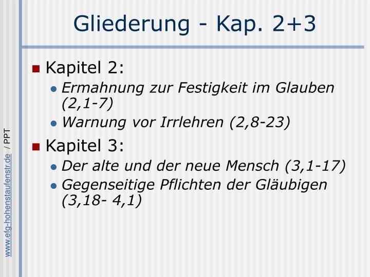 Gliederung - Kap. 2+3