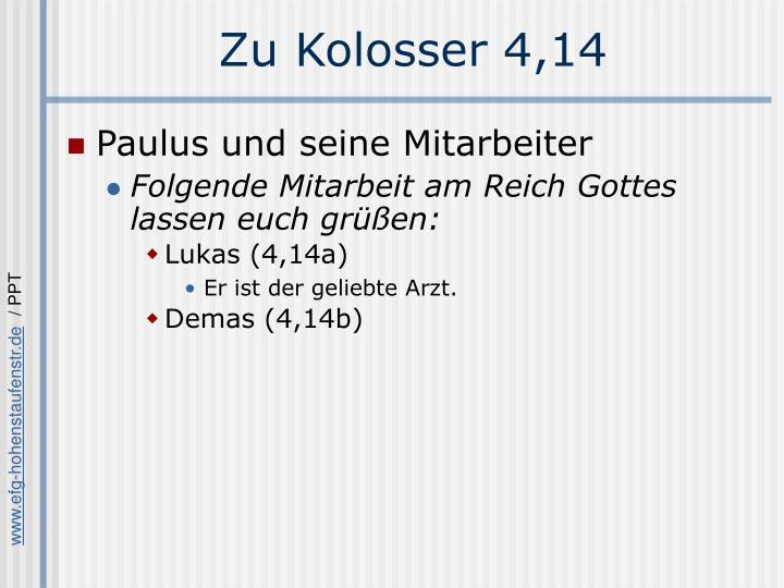 Zu Kolosser 4,14