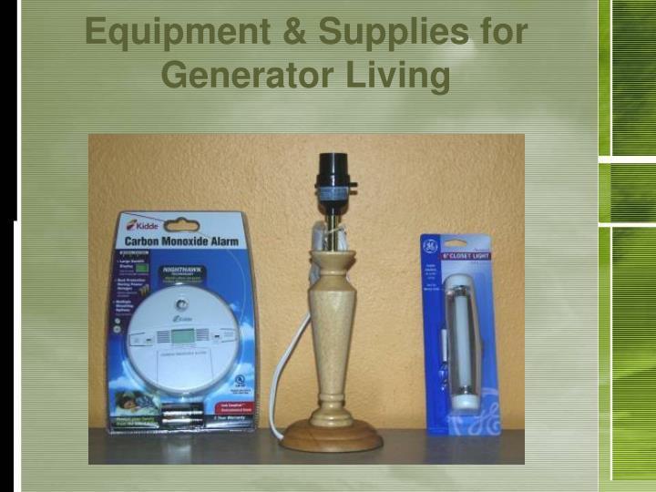 Equipment & Supplies for Generator Living