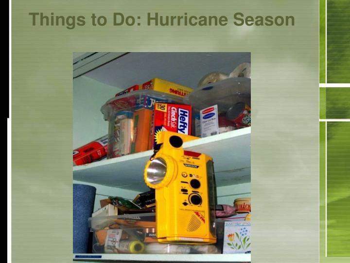 Things to Do: Hurricane Season