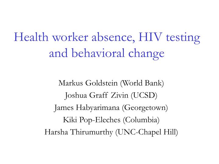 health worker absence hiv testing and behavioral change n.