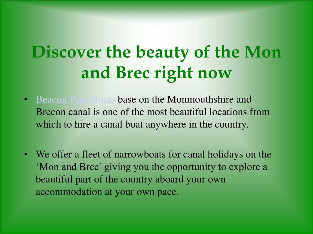 Discover the beauty of the Mon and Brec right now