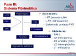 paso iii sistema fibrinol tico