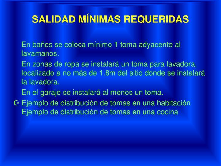 SALIDAD MÍNIMAS REQUERIDAS