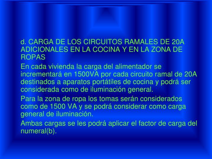 d. CARGA DE LOS CIRCUITOS RAMALES DE 20A ADICIONALES EN LA COCINA Y EN LA ZONA DE ROPAS