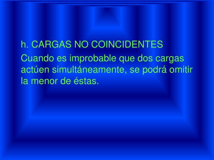 h. CARGAS NO COINCIDENTES
