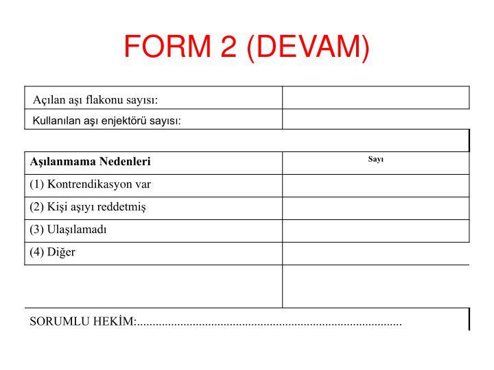 FORM 2 (DEVAM)