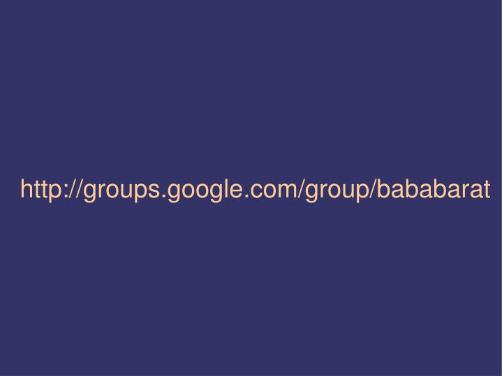 http://groups.google.com/group/bababarat