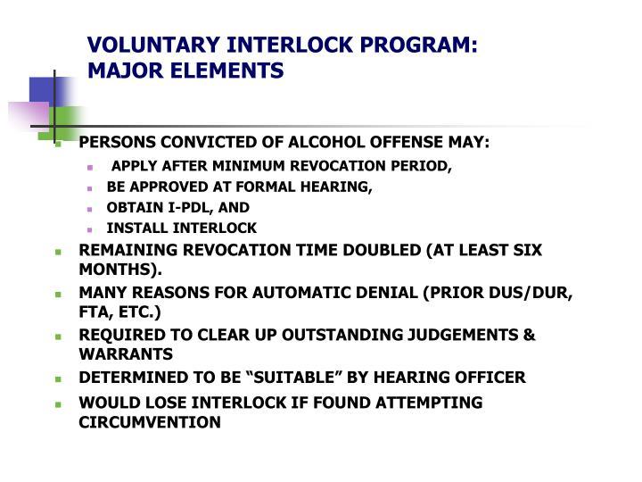 Voluntary interlock program major elements