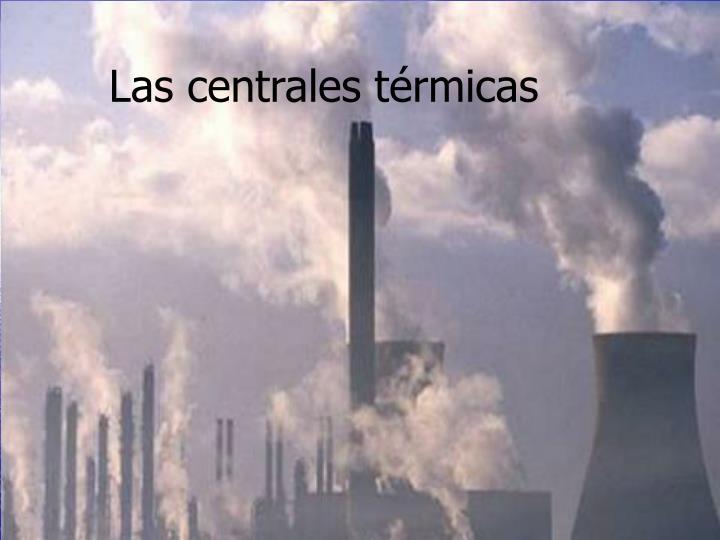 Las centrales térmicas