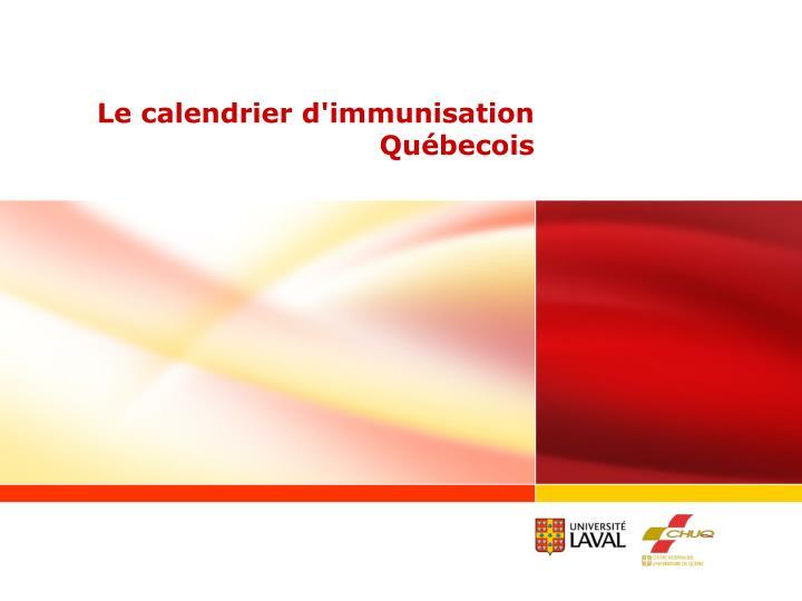 Le calendrier d'immunisation Québecois
