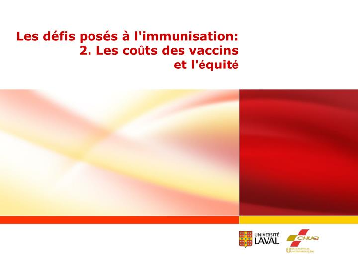 Les défis posés à l'immunisation: