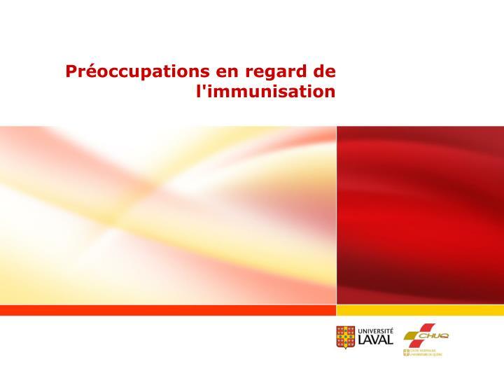 Préoccupations en regard de l'immunisation