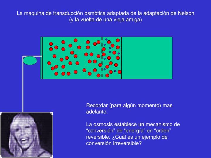 La maquina de transducción osmótica adaptada de la adaptación de Nelson