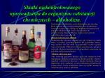 skutki niekontrolowanego wprowadzania do organizmu substancji chemicznych alkoholizm