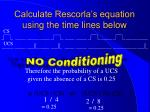 calculate rescorla s equation using the time lines below3