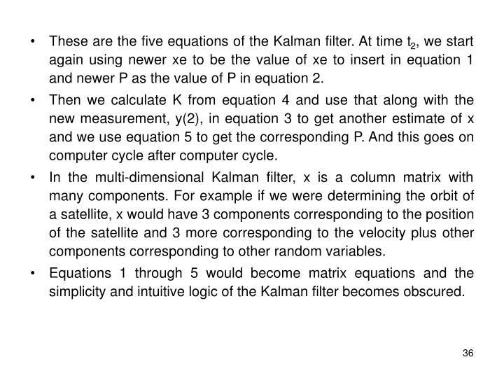 These are the five equations of the Kalman filter. At time t