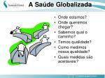 a sa de globalizada1