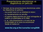 presentaciones electr nicas vs diapositivas en pel cula