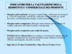 indicatori per la valutazione della redditivita commerciale dei prodotti