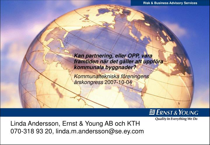 linda andersson ernst young ab och kth 070 318 93 20 linda m andersson@se ey com n.