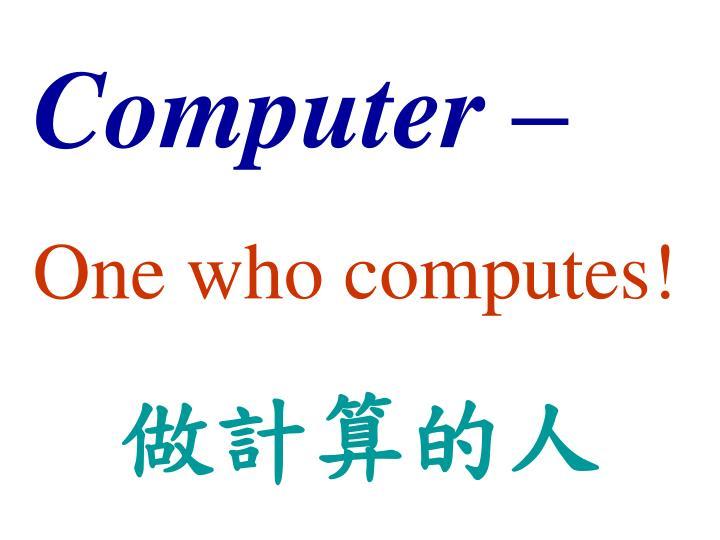 Computer –