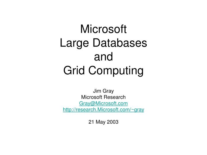 microsoft large databases and grid computing n.
