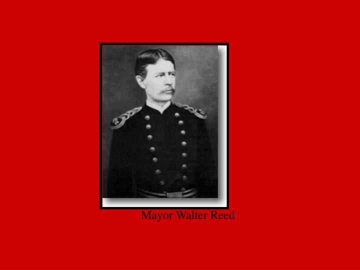 Mayor Walter Reed
