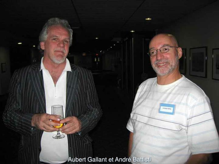 Aubert Gallant et André Battisti