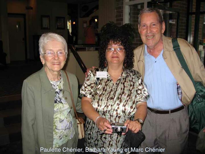 Paulette Chénier, Barbara Young et Marc Chénier