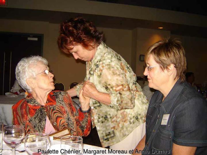 Paulette Chénier, Margaret Moreau et Annie Dumas