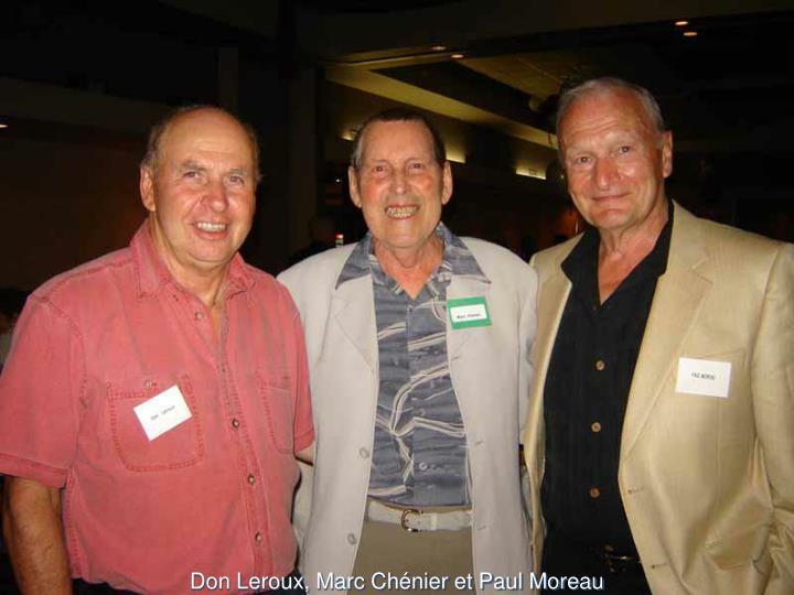 Don Leroux, Marc Chénier et Paul Moreau