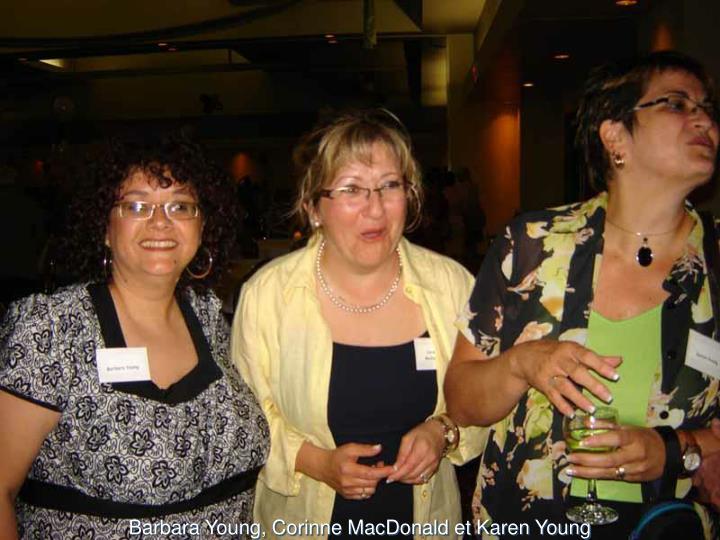 Barbara Young, Corinne MacDonald et Karen Young
