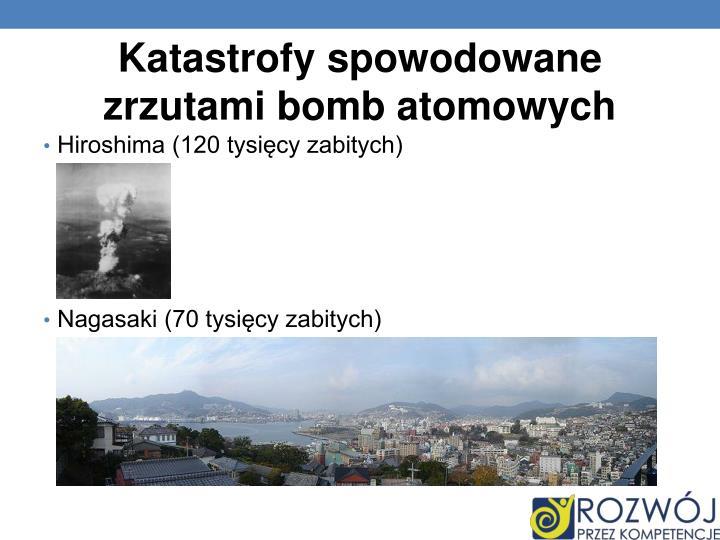 Katastrofy spowodowane zrzutami bomb atomowych