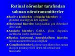 retinal n ronlar taraf ndan sal nan n rotransmitterler