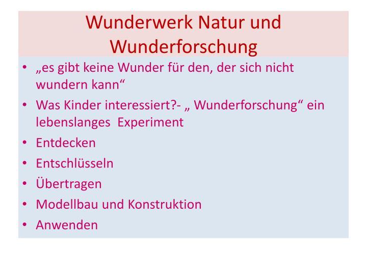 Wunderwerk Natur und Wunderforschung