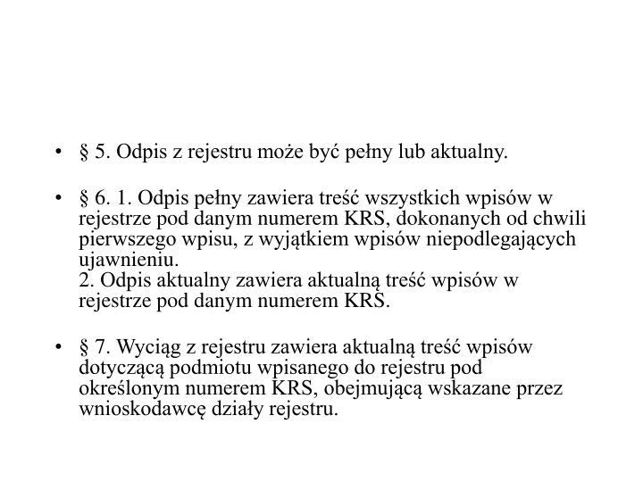 §5.Odpis z rejestru może być pełny lub aktualny.