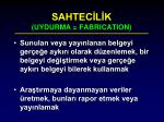 sahtec l k uydurma fabrication