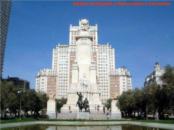 Edificio de España y Monumento a Cervantes