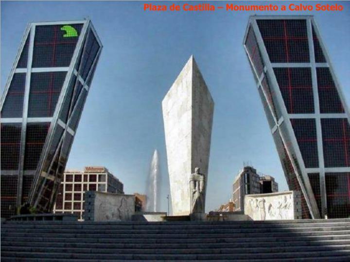 Plaza de Castilla – Monumento a Calvo Sotelo