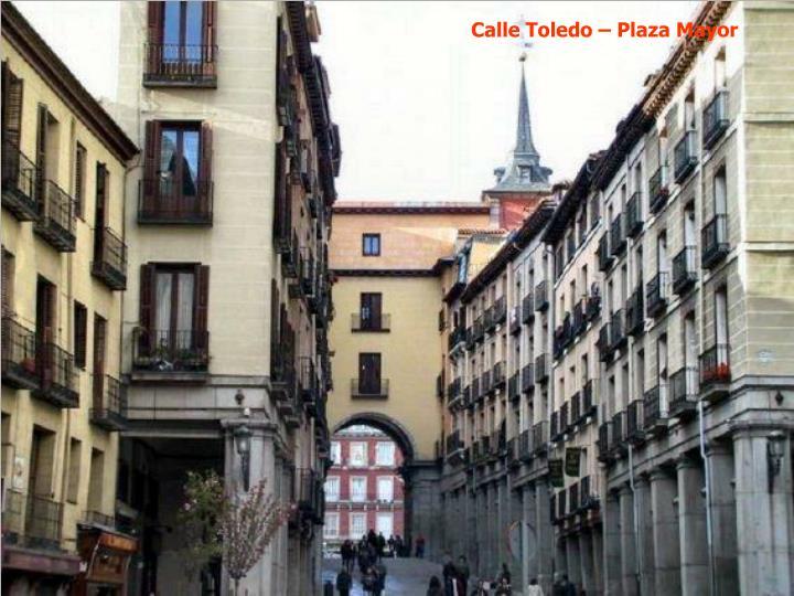 Calle Toledo – Plaza Mayor
